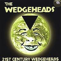 21st Century Wedgeheads