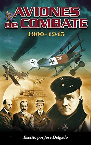 Aviones de Combate: 1900-1945