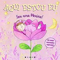 Aqui Estou Eu: Sou uma Menina! (Portuguese Edition)