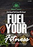 Fuel Your Fitness: Vol. 01 - October 2020 Edition (Fuel Your Fitness by The Sweat Coach Book 1) (English Edition)