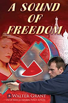 A Sound of Freedom: One man's war against the KGB by [Walter Grant]