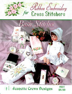 Great Deal! Ribbon Embroidery for Cross Stitchers: Basic Stitches