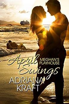 April Swings (Meghan's Playhouse Book 3) by [Adriana Kraft]