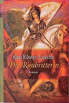 Die Raubritterin - Book #1 of the Raubritterin-Trilogie