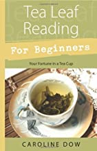 Tea Leaf Reading For Beginners: Your Fortune in a Tea Cup