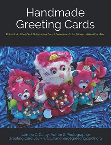 Compare Textbook Prices for Handmade Greeting Cards: Picture Book of Plush Toy & Stuffed Animal Cards & Centerpieces for the Birthday, Holiday & Every Day  ISBN 9798588710848 by Canty, Jaimee Z.