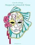 Livre de coloriage Masques du carnaval de Venise 1: Volume 1