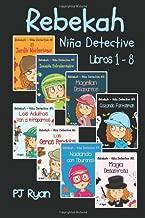 Rebekah - Niña Detective Libros 1-8: Divertida Historias de Misterio para Niños Entre 9-12 Años (Spanish Edition)