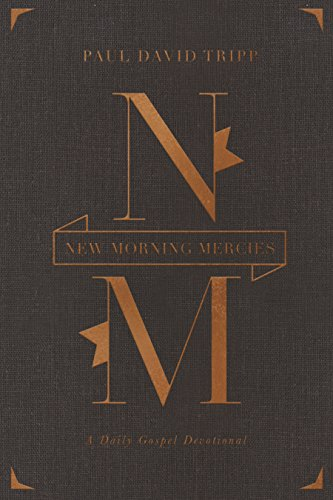 New Morning Mercies: A Daily Gospel Devotional (Gift Edition)