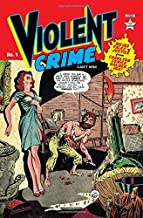 Violent Crime: Weird Tales of Justice from Charlton Comics Golden Age (Volume 1)