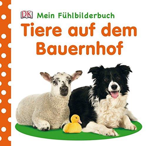 Mein Fühlbilderbuch. Tiere auf dem Bauernhof