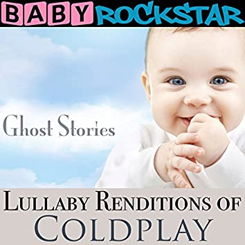 Lullaby Renditions of Coldplay - Ghost Stories