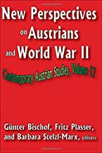 New Perspectives on Austrians and World War II (Contemporary Austrian Studies)