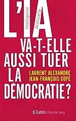 L'IA va-t-elle aussi tuer la démocratie ? de Laurent Alexandre