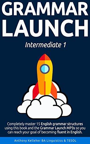 Grammar Launch Intermediate 1: Completely master 15
