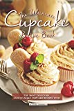 Best Tins With Cupcake Recipes - The Ultimate Cupcake Recipe Book: The Most Delicious Review