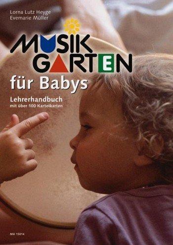 Musikgarten für Babys : Lehrerhandbuch mit über 100 Karteikarten