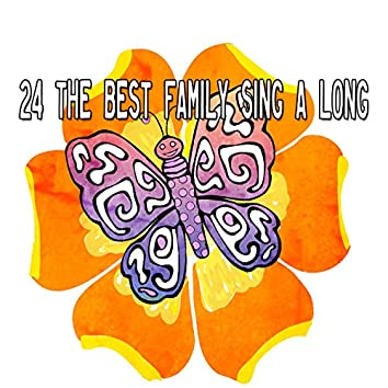 24 The Best Family Sing A Long