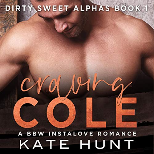 Craving Cole: A BBW Instalove Romance Audiobook By Kate Hunt cover art