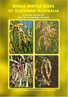 Edible Wattle Seeds of Southern Australia: A Review of Species for Use in Semi-Arid Regions