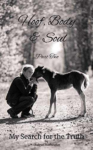 Hoof, Body & Soul: Part II My Search for the Truth (English Edition)