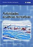 Actividades acuáticas recreativas: 565 (Biblioteca Temática del Deporte)