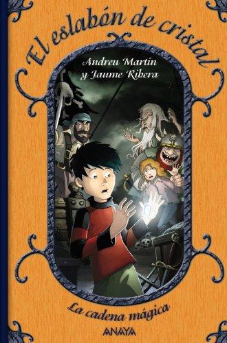 El eslabón de cristal: La cadena mágica, 1 (Literatura Infantil (6-11 Años) - La Cadena Mágica)