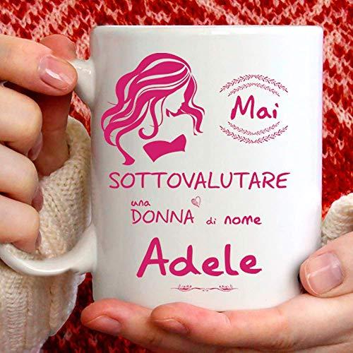 Taza Adele divertida, apta para desayuno, té, tisana, café, capuchino. Taza personalizada: nunca subestimar una mujer de nombre Adele. También como idea de regalo original y simpática