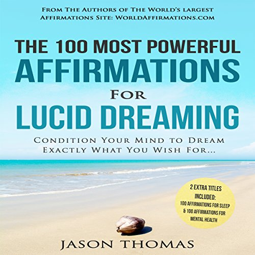 The 100 Most Powerful Affirmations for Lucid Dreaming audiobook cover art