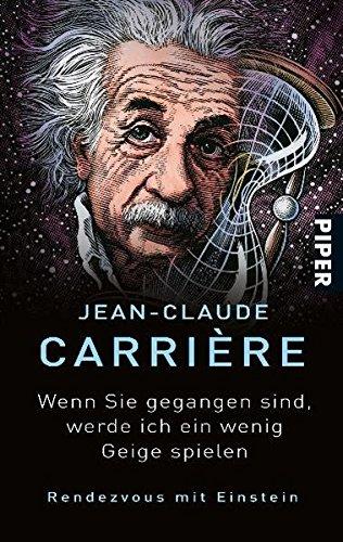 Wenn Sie gegangen sind, werde ich ein wenig Geige spielen: Rendezvous mit Einstein (Piper Taschenbuch, Band 26397)