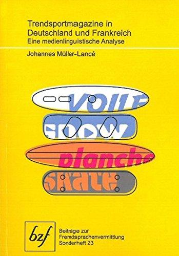 Trendsportmagazine in Deutschland und Frankreich: Eine medienlinguistische Analyse (Beiträge zur Fremdsprachenvermittlung)