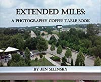 Extended Miles: A Photography Coffee Table Book