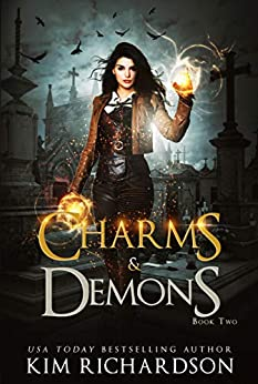 Charms & Demons: A Witch Urban Fantasy (The Dark Files Book 2) by [Kim Richardson]