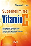 Superheilmittel Vitamin C: Überzeugende Studien belegen, dass hochdosierte Gaben von Vitamin C vor Erkrankungen schützen und diese heilen können