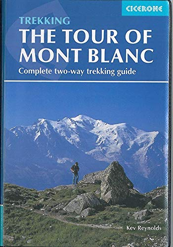 Reynolds, K: Tour of Mont Blanc: Complete two-way trekking guide (Trekking Guides)