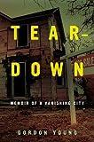 Image of Teardown: Memoir of a Vanishing City