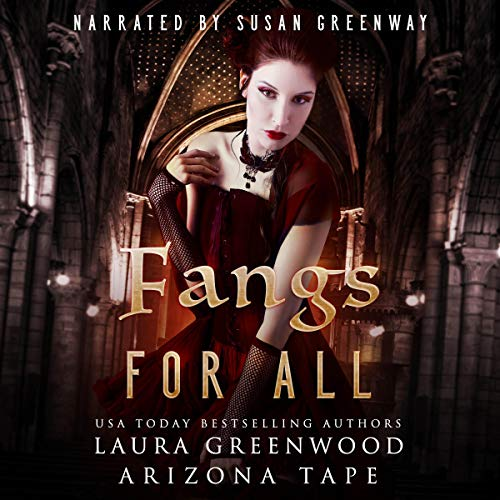 Fangs For All The Vampire Detective Laura Greenwood Arizona Tape Susan Greenway audio urban fantasy reverse harem polyamory