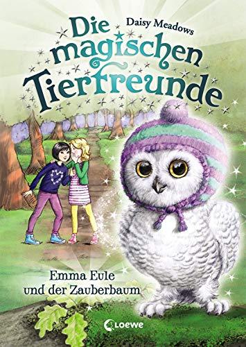 Die magischen Tierfreunde 11 - Emma Eule und der Zauberbaum: Kinderbuch ab 7 Jahre