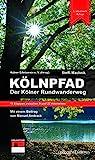 Kölnpfad. Der Kölner Rundwanderweg: 11 Etappen zwischen 9 und 22 Kilometern