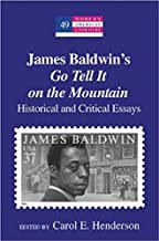 James Baldwin's «Go Tell It on the Mountain»: Historical and Critical Essays (Modern American Literature)