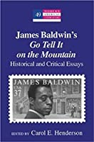 James Baldwin's Go Tell It on the Mountain: Historical And Critical Essays (Modern American Literature)