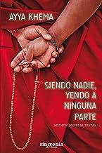 SIENDO NADIE, YENDO A NINGUNA PARTE: Meditaciones budistas (Spanish Edition)