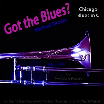 Got the Blues? Chicago Blues in the Key of C for Trombone Players