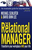 The Relational Manager: Transform Your Workplace and Your Life by Michael Schluter David John Lee(2010-01-01)