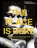 The Place Is Here: The Work of Black Artists in 1980s Britain (Sternberg Press)