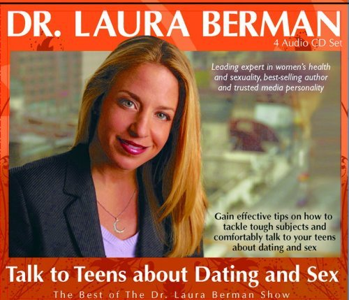 Dr Laura Berman Talk to Teens About Dating & Sex by Dr Laura Berman