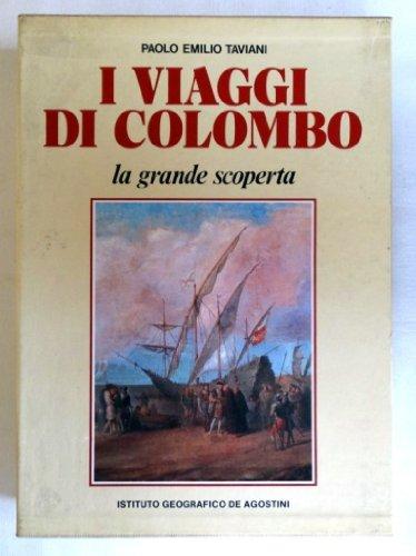 I Viaggi Di Colombo : La Grande Scoperta.