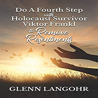 Do a Fourth Step with Holocaust Survivor Viktor Frankl to Remove Resentments                   By:                                                                                                                                 Glenn Langohr                               Narrated by:                                                                                                                                 Glenn Langohr                      Length: 2 hrs and 4 mins     Not rated yet     Overall 0.0