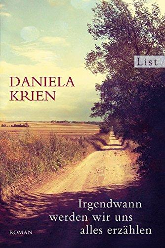 Buchseite und Rezensionen zu 'Irgendwann werden wir uns alles erzählen von Daniela Krien (5. Oktober 2012) Taschenbuch' von