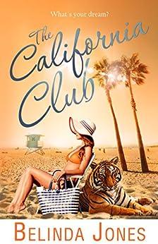 The California Club: What's Your Dream? (LoveTravel Book 3) by [Belinda Jones]